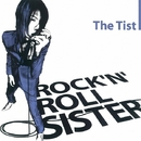 ROCK N ROLL SISTER/THE TIST