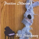 Positive Illusions/Bill Steinway