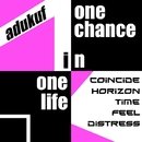 One Chance in One Life/adukuf