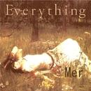 EVERYTHING/Mer