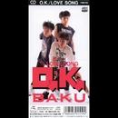 O.K./LOVE SONG/BAKU