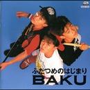 ふたつめのはじまり/BAKU