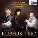 ボロディン: 「未完」/チャイコフスキー: 「偉大な芸術家の思い出に」/クーベリック・トリオ