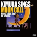 Kimura Sings Vol.1~Moon Call/木村充揮