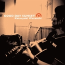 GOOD DAY SUNSET/綿内克幸