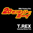 20th Century Boy/T Rex Featuring Mickey Finn