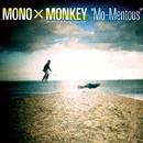 Mo-Mentous/MONO × MONKEY