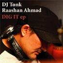 Dig It EP/DJ Tonk & Raashan Ahmad
