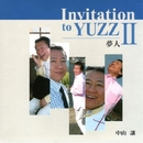 Invitation to YUZZ 2 夢人/中山讓
