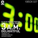 3 A.M. Delightful/DJ 19&Thomas Penton