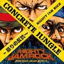 CONCRETE JUNGLE -怒りの反抗-/Mighty Jam Rock
