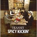 TRANSIT/SPICY KICKIN'