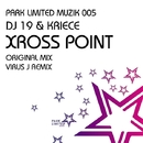 Xross Point/DJ 19&Kriece