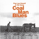 Coal Man Blues/PEG LEG HOWELL&HIS GANG