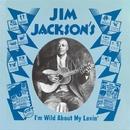 I'm Wild About My Lovin'/JIM JACKSON