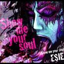 Show me your soul/ESIE