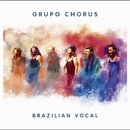 Brazilian Vocal/Grupo Chorus