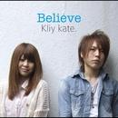 Believe/Kliy kate.