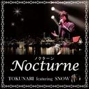 Nocturne/TOKUNARI featuring SNOW
