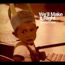 We'll Right It Make/We'll Make It Right
