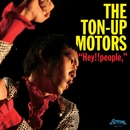 Hey!!people,/THE TON-UP MOTORS