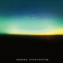 OVER GROUND/NOBARA