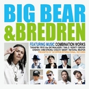 BIG BEAR & BREDREN/BIG BEAR