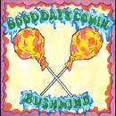 Good Days Commin'/BUSHMIND