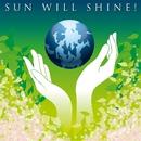 The Sun Will Shine/Sun Will Shine
