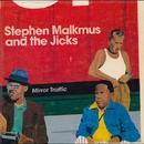Mirror Traffic/STEPHEN MALKMUS&THE JICKS