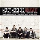 Believe It/Mercy Mercedes