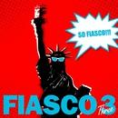 キミは.../FIASCO 3