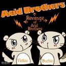 アシッドブラザーズの逆襲/Acid Brothers
