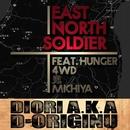 East North Soldier/DIORI a.k.a. D-ORIGINU Feat. HUNGER (GAGLE), 4WD, 鬼, MICHIYA
