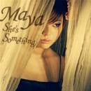 She's Something/MAYA