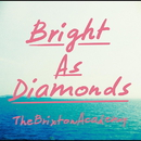 Bright As Diamonds/The Brixton Academy