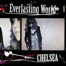 Everlasting World/Sugar Rain/CHELSEA