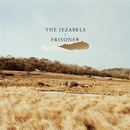 Prisoner/THE JEZABELS