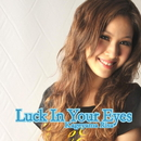 Luck In Your Eyes/影山リサ
