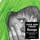 Songs -what I sing when a war resounds this-/OVER ARM THROW