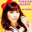 トルコ行進曲(Turkish March)/DJ MIYA