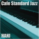 カフェ・スタンダード・ジャズ・・・名曲を美しいピアノで綴る/HANI