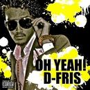 Oh yeah!/D-FRIS