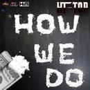 HOW WE DO/HI-TOP