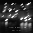 Core Meltdown/DS i Love You