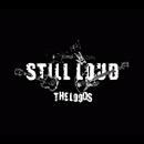 STILL LOUD/THE LOODS