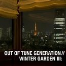 WINTER GTAREDN III/OUT OF TUNE GENERATION