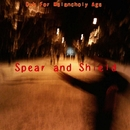 Spear And Shield/Dub For Melancholy Age