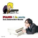 PIANO a la carte feat.Schroeder-Headz/Schroeder-Headz