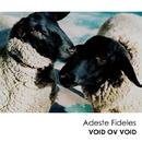 Adeste Fideles/VOID OV VOID